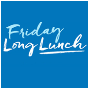 Friday Long Lunch